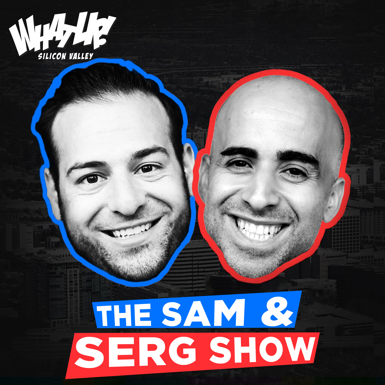 The Sam & Serg Show