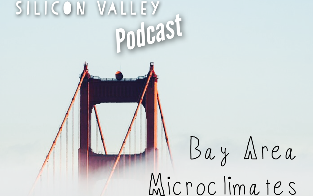 Silicon Valley Microclimates Explained