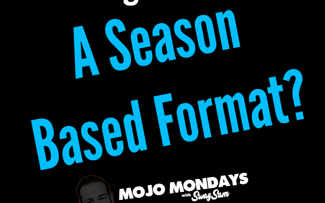 S01 / Ep 29: Switching to a Season Based Format